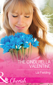 The Cinderella Valentine (Mills & Boon Cherish) (The Brides of Bella Lucia, Book 4)