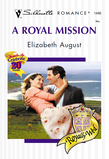 A Royal Mission (Mills & Boon Silhouette)