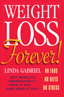 Weight Loss Forever!: NO FADS. NO DIETS. NO STRESS. GET RESULTS IMMEDIATELY!