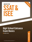 Master the SSAT/ISEE: High School Entrance Exam Basics: Part I of VII