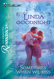 Sometimes When We Kiss (Mills & Boon Silhouette)
