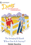 The Swinging R Ranch: The Swinging R Ranch / Whose Line Is It Anyway? (Mills & Boon Silhouette)