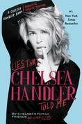 Lies that Chelsea Handler Told Me