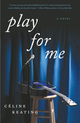 Play for Me: A Novel