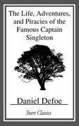 Daniel Defoe - The Life, Adventures, and Piracies of the Famous Captain Singleton