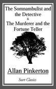 Somnambulist and the Detective and The Murderer and the Fortune Teller