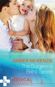 The Surgeon's Baby Secret (Mills & Boon Medical)