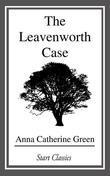 The Leavenworth Case: A Lawyer's Story