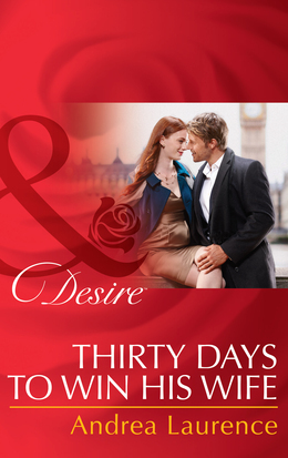 Thirty Days to Win His Wife (Mills & Boon Desire) (Brides and Belles, Book 2)