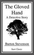 The Gloved Hand: A Detective Story