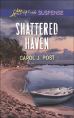 Shattered Haven (Mills & Boon Love Inspired Suspense)