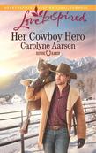 Her Cowboy Hero (Mills & Boon Love Inspired) (Refuge Ranch, Book 1)