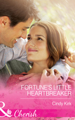 Fortune's Little Heartbreaker (Mills & Boon Cherish) (The Fortunes of Texas: Cowboy Country, Book 2)