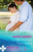 A Baby to Heal Their Hearts (Mills & Boon Medical)