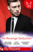 His Revenge Seduction: The Mélendez Forgotten Marriage / The Konstantos Marriage Demand / For Revenge or Redemption? (Mills & Boon By Request)