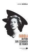 Fabiola, un pion sur l'échiquier de Franco