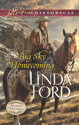 Big Sky Homecoming (Mills & Boon Love Inspired Historical) (Montana Marriages, Book 3)