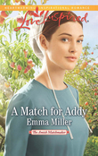 A Match for Addy (Mills & Boon Love Inspired) (The Amish Matchmaker, Book 1)