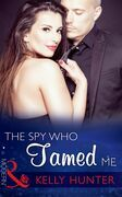 The Spy Who Tamed Me