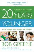 20 Years Younger (Enhanced Edition): Look Younger, Feel Younger, Be Younger!