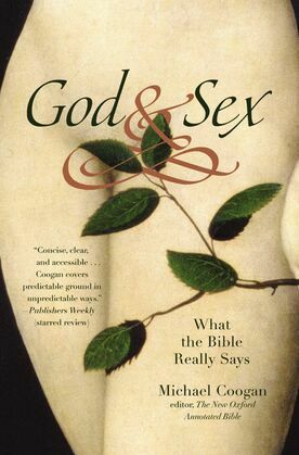 God and Sex: What the Bible Really Says