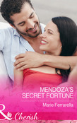 Mendoza's Secret Fortune (Mills & Boon Cherish) (The Fortunes of Texas: Cowboy Country, Book 3)
