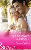 The Renegade Billionaire (Mills & Boon Cherish)