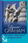 Lynne Graham - The Italian Billionaire's Pregnant Bride