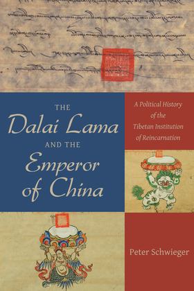 The Dalai Lama and the Emperor of China: A Political History of the Tibetan Institution of Reincarnation