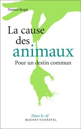 La cause des animaux - Pour un destin commun