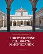 La ricostruzione dell'abbazia di Montecassino