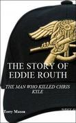 The Story of Eddie Routh: The Man Who Killed Chrish Kyle