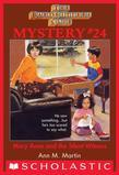 The Baby-Sitters Club Mystery #24: Mary Anne and the Silent Witness
