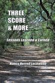Three Score & More: Lessons Learned & Earned