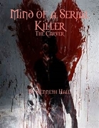 Mind of a Serial Killer: The Carver