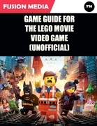 Game Guide for the Lego Movie Video Game (Unofficial)