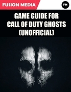 Game Guide for Call of Duty: Ghosts (Unofficial)