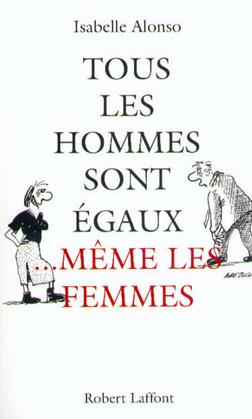 Tous les hommes sont égaux même les femmes