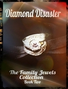 Diamond Disaster - The Family Jewels Collection Book Two