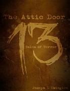 The Attic Door: 13 Tales of Terror