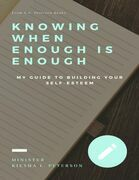 Knowing When Enough Is Enough: My Guide to Building Your Self - Esteem