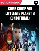 Game Guide for Little Big Planet 3 (Unofficial)