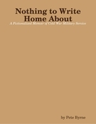Nothing to Write Home About - A Fictionalized Memoir of Cold War Military Service