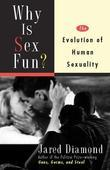 Why Is Sex Fun?: The Evolution of Human Sexuality