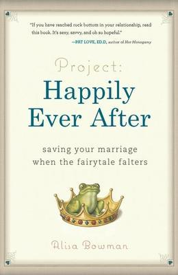 Project: Happily Ever After: Saving Your Marriage When the Fairytale Falters