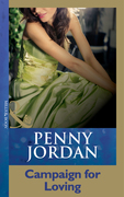 Campaign For Loving (Mills & Boon Modern) (Penny Jordan Collection)