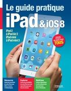 Le guide pratique iPad et iOS 8