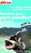 PARCS ANIMALIERS (GUIDE DES) 2015 (avec cartes, photos + avis des lecteurs)