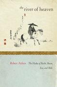 The River of Heaven: The Haiku of Basho, Buson, Issa, and Shiki