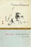 The River of Heaven: The Haiku of Basho, Buson, Issa, and Shiki